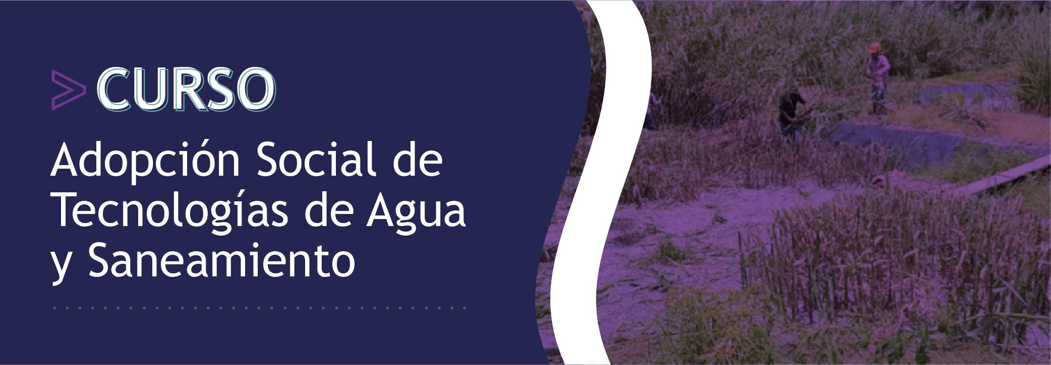 Adopción Social de Tecnologías de Agua y Saneamiento